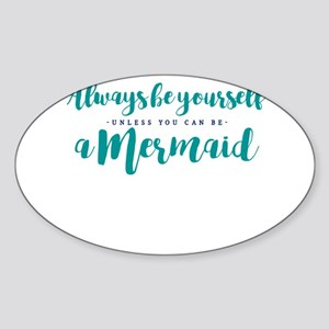 ALWAYS BE A MERMAID Sticker