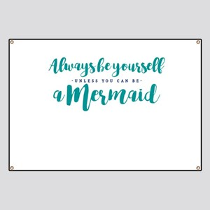 ALWAYS BE A MERMAID Banner