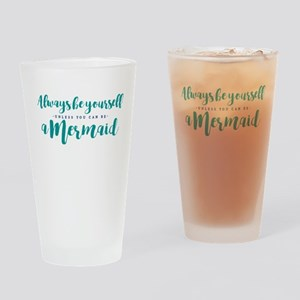 ALWAYS BE A MERMAID Drinking Glass