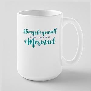 ALWAYS BE A MERMAID Mugs