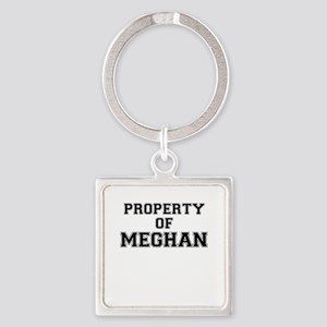Property of MEGHAN Keychains