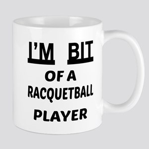 I'm bit of a Racquetball player Mug