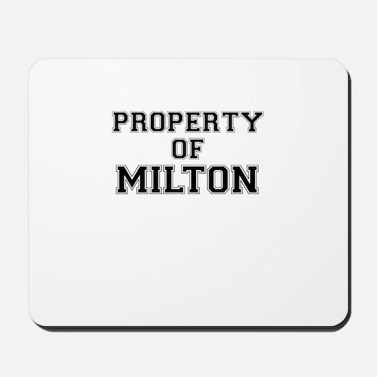 Property of MILTON Mousepad