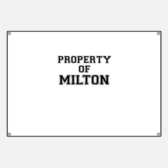 Property of MILTON Banner