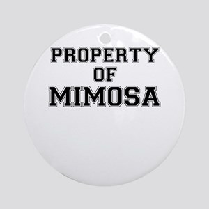 Property of MIMOSA Round Ornament