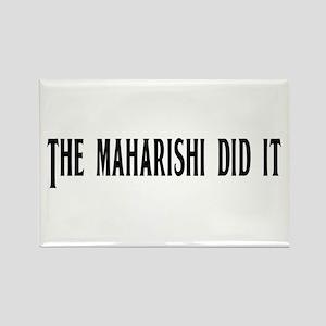 The Maharishi Did It Rectangle Magnet