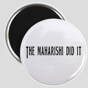 The Maharishi Did It Magnet