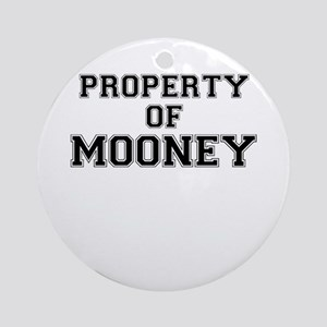 Property of MOONEY Round Ornament