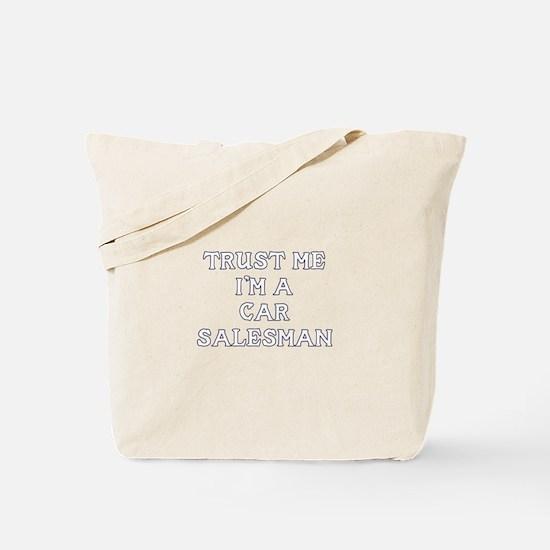 Trust Me I'm A Car Salesman Tote Bag