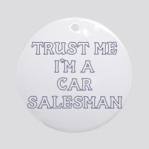 Trust Me I'm A Car Salesman Ornament (Round)