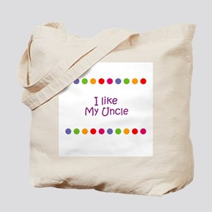 I like My Uncle Tote Bag