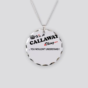 CALLAWAY thing, you wouldn't Necklace Circle Charm