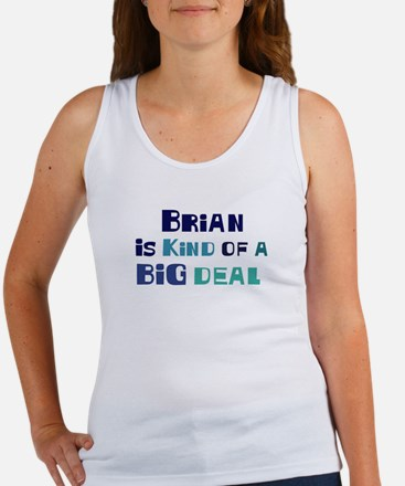 Brian is a big deal Women's Tank Top