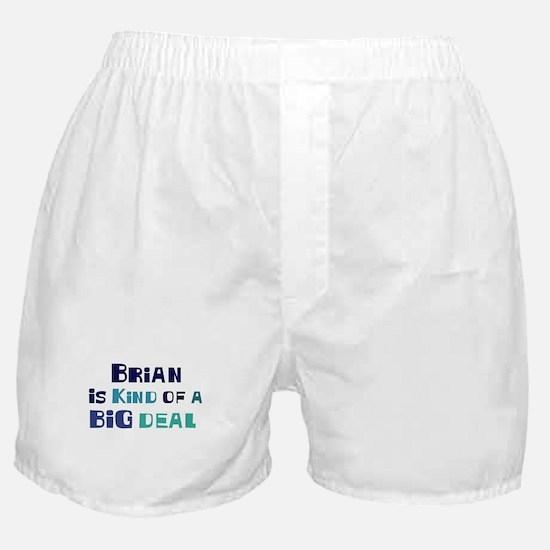 Brian is a big deal Boxer Shorts