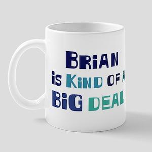 Brian is a big deal Mug