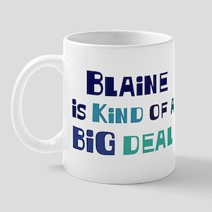 Blaine is a big deal Mug