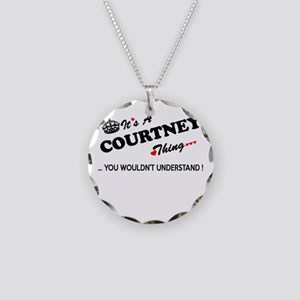 COURTNEY thing, you wouldn't Necklace Circle Charm