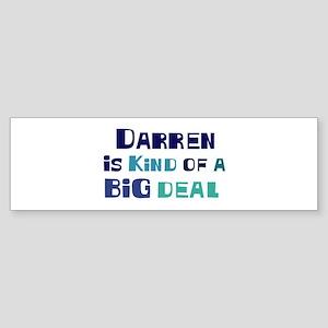 Darren is a big deal Bumper Sticker