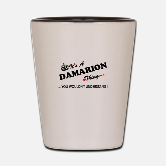 DAMARION thing, you wouldn't understand Shot Glass