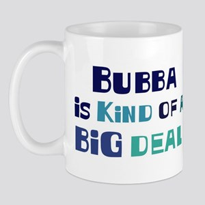 Bubba is a big deal Mug