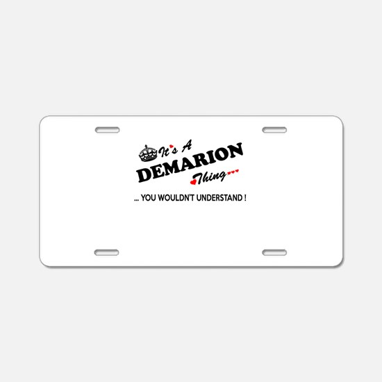 DEMARION thing, you wouldn' Aluminum License Plate
