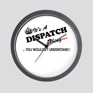 DISPATCH thing, you wouldn't understand Wall Clock