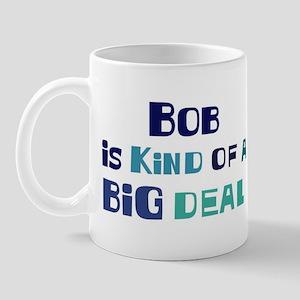 Bob is a big deal Mug