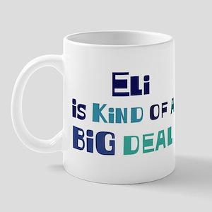 Eli is a big deal Mug