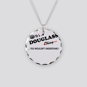 DOUGLASS thing, you wouldn't Necklace Circle Charm