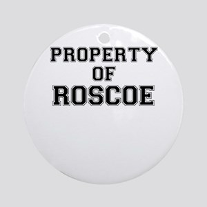 Property of ROSCOE Round Ornament