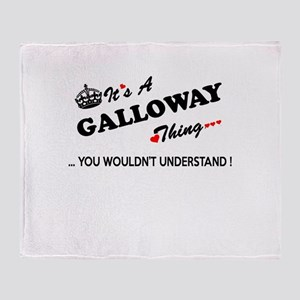 GALLOWAY thing, you wouldn't underst Throw Blanket