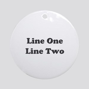 Two Line Custom Message Round Ornament