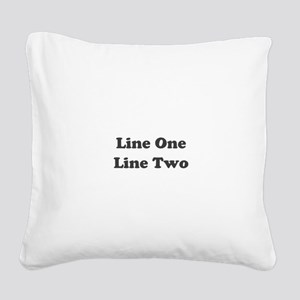 Two Line Custom Message Square Canvas Pillow