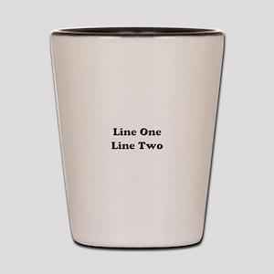 Two Line Custom Message Shot Glass