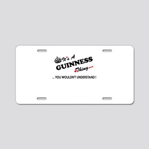 GUINNESS thing, you wouldn' Aluminum License Plate