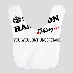 HAMILTON thing, you wouldn't un Polyester Baby Bib