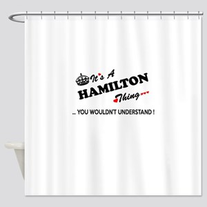 HAMILTON thing, you wouldn't unders Shower Curtain
