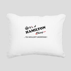 HAMILTON thing, you woul Rectangular Canvas Pillow
