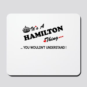 HAMILTON thing, you wouldn't understand Mousepad