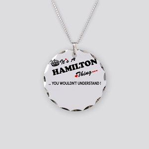 HAMILTON thing, you wouldn't Necklace Circle Charm
