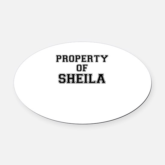 Property of SHEILA Oval Car Magnet