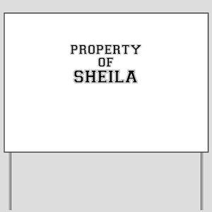 Property of SHEILA Yard Sign