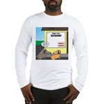 Taxidermist Models Wanted Sign Long Sleeve T-Shirt