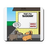 Taxidermist Models Wanted Sign Mousepad