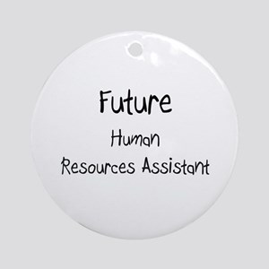 Future Human Resources Assistant Ornament (Round)