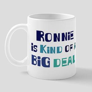 Ronnie is a big deal Mug