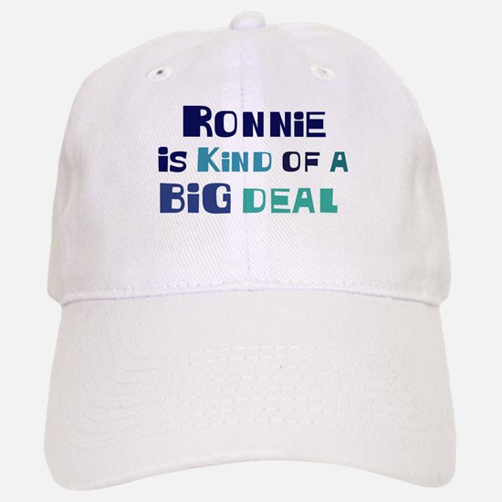 Ronnie is a big deal Baseball Baseball Cap