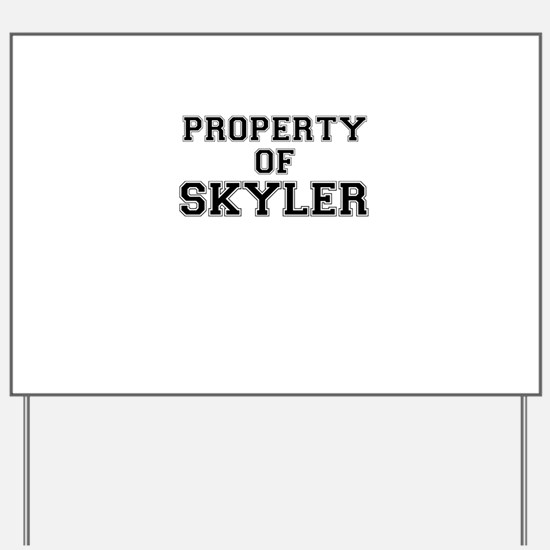 Property of SKYLER Yard Sign