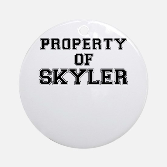 Property of SKYLER Round Ornament