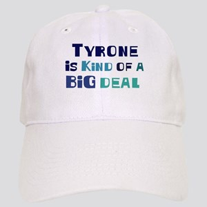 Tyrone is a big deal Cap
